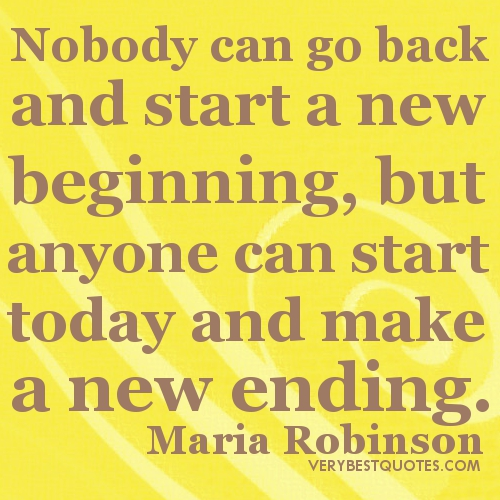Nobody-can-go-back-and-start-a-new-beginning-but-anyone-can-start-today-and-make-a-new-ending