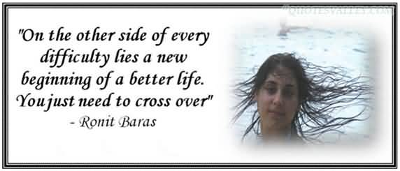 on-the-other-side-of-every-difficulty-lies-a-new-beginning-of-a-better-life